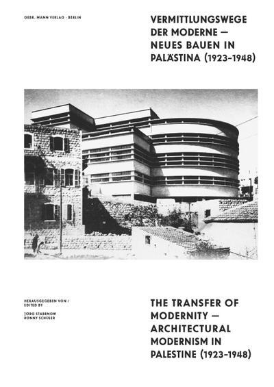 Vermittlungswege der Moderne - Neues Bauen in Palästina 1923-1948
