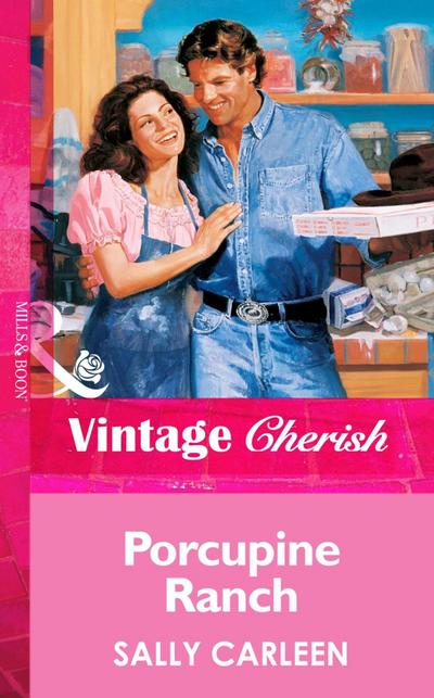 Porcupine Ranch (Mills & Boon Vintage Cherish)