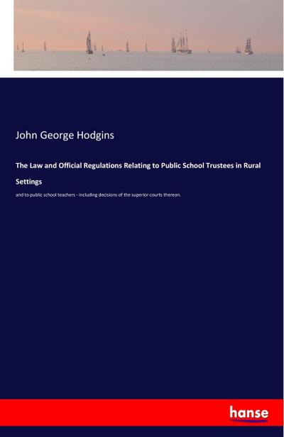 The Law and Official Regulations Relating to Public School Trustees in Rural Settings