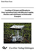 Leaching of Nitrogen and Phosphorus from Agricultural Soils with Different Cropping Practices and with respect to Preferential Transport