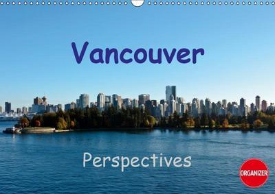 Vancouver Perspectives (Wall Calendar 2019 DIN A3 Landscape)