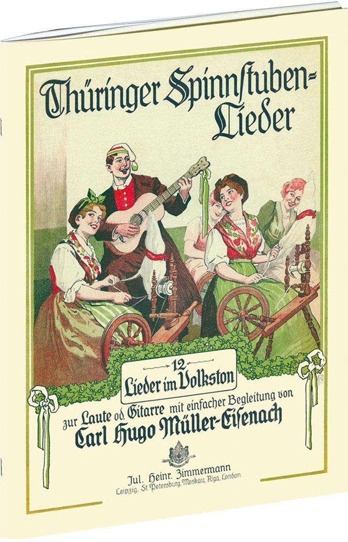 Thüringer Spinnstubenlieder Carl-Hugo Müller-Eisenach
