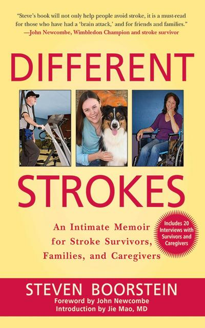 Different Strokes: An Intimate Memoir for Stroke Survivors, Families, and Caregivers
