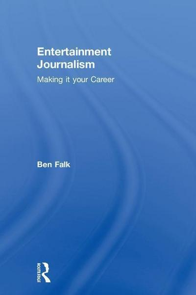 Entertainment Journalism: Making It Your Career