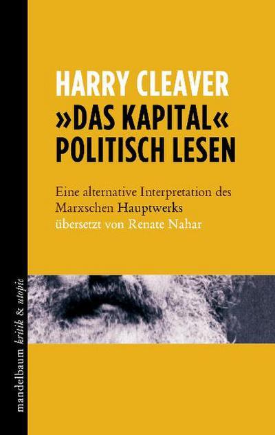 'Das Kapital' politisch lesen: Eine alternative Interpretation des Marxschen Hauptwerks übersetzt von Renate Nahar