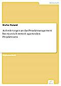 Anforderungen an das Projektmanagement bei räumlich verteilt agierenden Projektteams - Walter Ruland