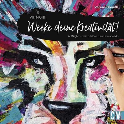 Wecke deine Kreativität!; ArtNight - Dein Erlebnis. Dein Kunstwerk.; Deutsch; durchgeh. vierfarbig