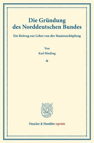 Die Gründung des Norddeutschen Bundes