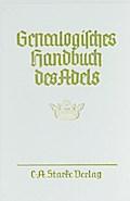Genealogisches Handbuch des Adels. Enthaltend Fürstliche, Gräfliche, Freiherrliche, Adelige Häuser und Adelslexikon / Adelige Häuser / Abteilung B. Briefadel