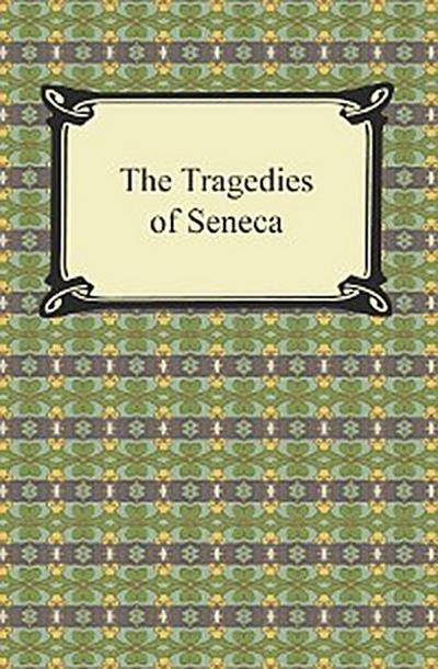 The Tragedies of Seneca