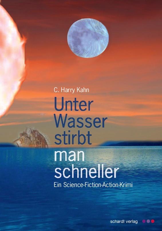Unter Wasser stirbt man schneller, C. Harry Kahn
