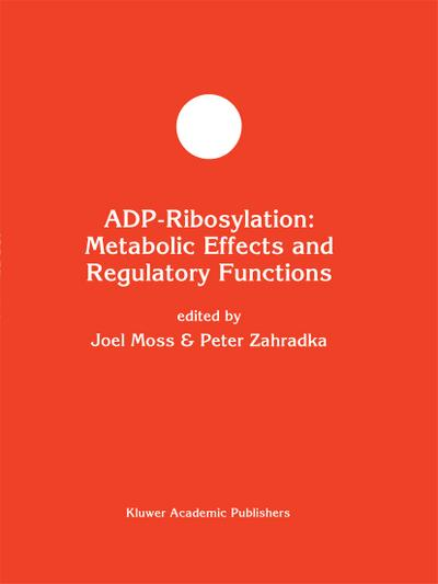 ADP-Ribosylation: Metabolic Effects and Regulatory Functions
