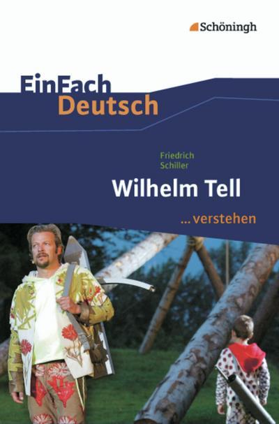 Friedrich Schiller: Wilhelm Tell