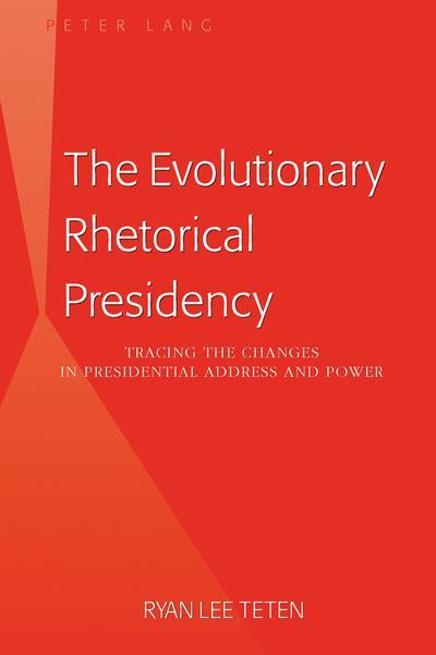 The Evolutionary Rhetorical Presidency