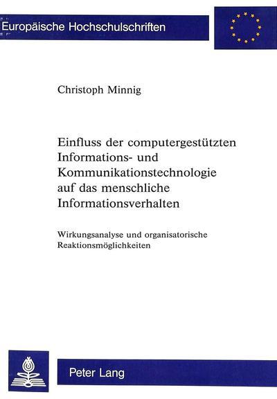 Einfluss der computergestützten Informations- und Kommunikationstechnologie auf das menschliche Informationsverhalten