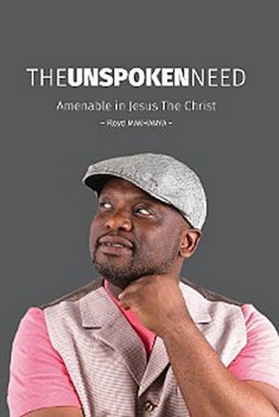The Unspoken Need