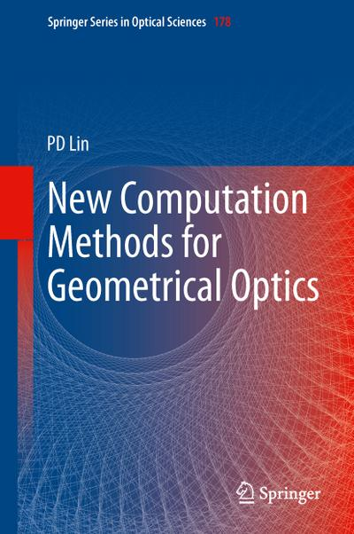 New Computation Methods for Geometrical Optics