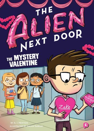 The Alien Next Door: The Mystery Valentine