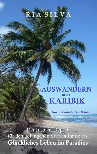 Auswandern in die Karibik - Die dominikanische Nordküste