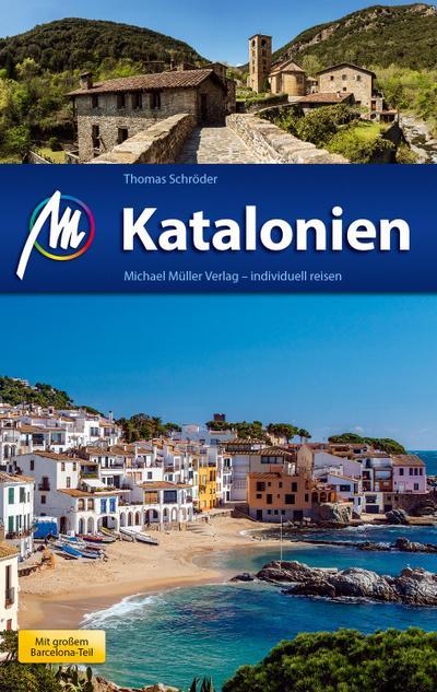 Katalonien Reiseführer Michael Müller Verlag; Individuell reisen mit vielen praktischen Tipps.; Deutsch; 220 farb. Fotos