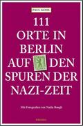 111 Orte in Berlin auf den Spuren der Nazi-Ze ...