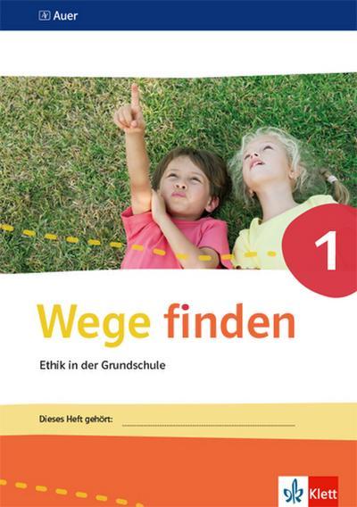 Wege finden. Arbeitsheft Klasse 1. Ausgabe Sachsen, Sachsen-Anhalt und Thüringen ab 2017