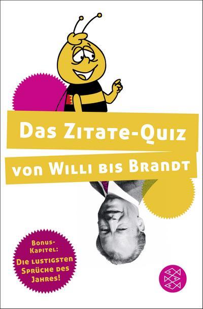 Das Zitate-Quiz von Willi bis Brandt - FISCHER Taschenbuch - Taschenbuch, Deutsch, , ,