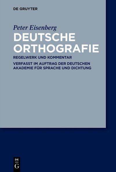 Deutsche Orthografie: Regelwerk und Kommentar