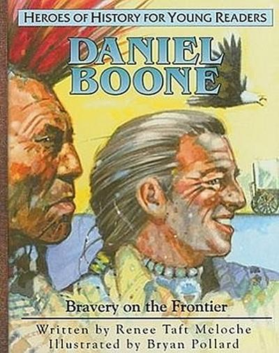 Daniel Boone: Bravery on the Frontier