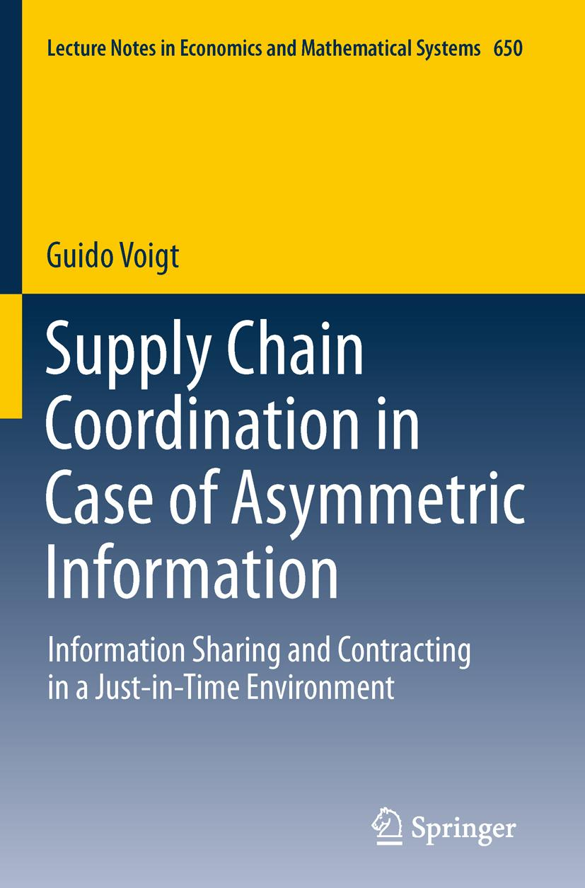 Supply Chain Coordination in Case of Asymmetric Information Guido Voigt