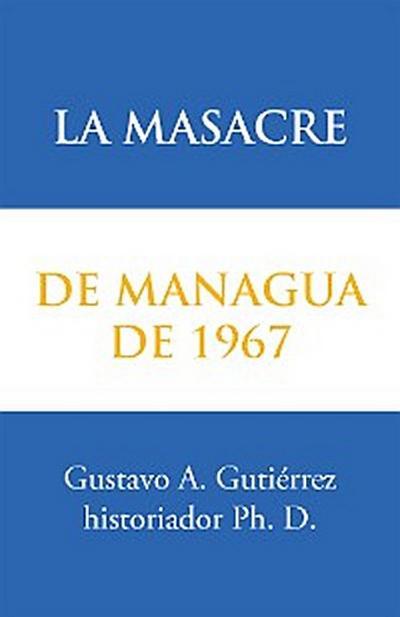 La Masacre De Managua De 1967