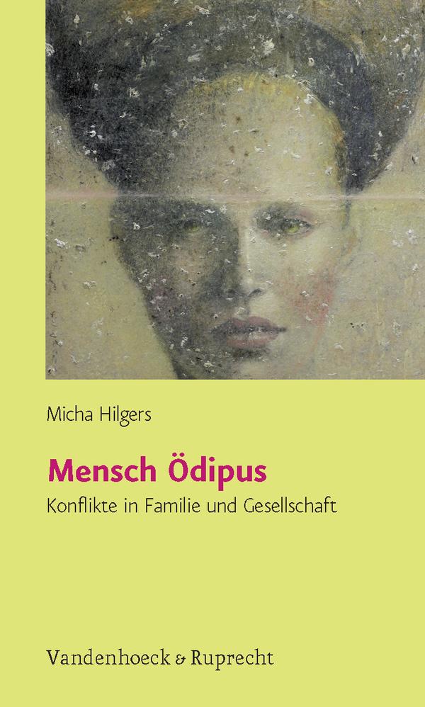 Mensch Ödipus Micha Hilgers