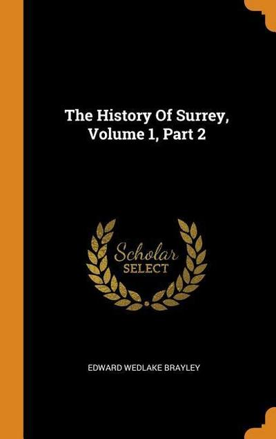 The History of Surrey, Volume 1, Part 2