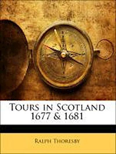 Tours in Scotland 1677 & 1681