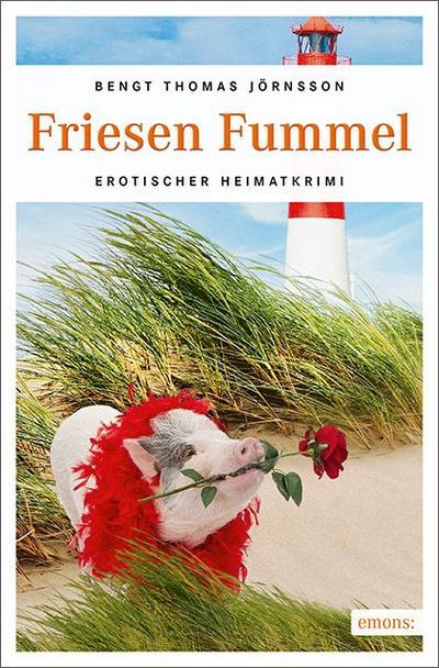 Friesen Fummel: Erotischer Heimatkrimi