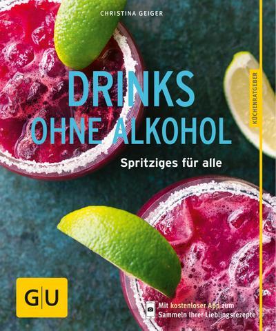 Drinks ohne Alkohol; Spritziges für alle; GU Küchenratgeber; Deutsch
