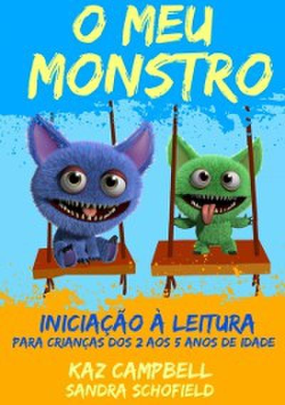 O Meu Monstro 4 - Iniciacao a Leitura - para criancas dos 2 aos 5 anos de idade