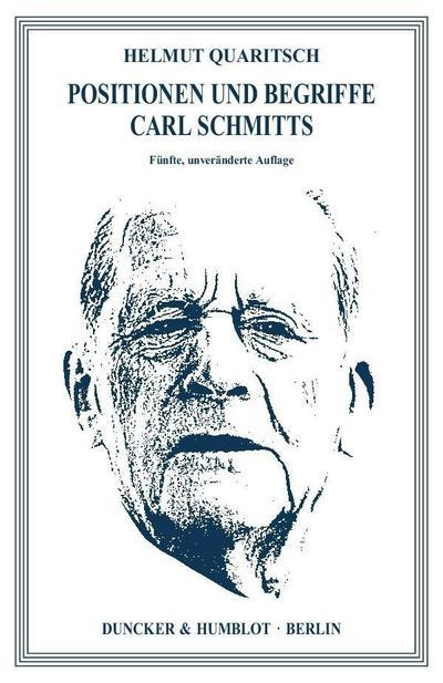 Positionen und Begriffe Carl Schmitts