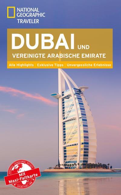 National Geographic Traveler Dubai & Vereinigte Arabische Emirate mit Maxi-Faltkarte; National Geographic Traveler; Deutsch