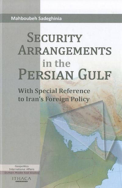 Security Arrangements in the Persian Gulf: With Special Reference to Iran's Foreign Policy