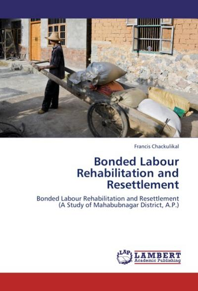 Bonded Labour  Rehabilitation and Resettlement
