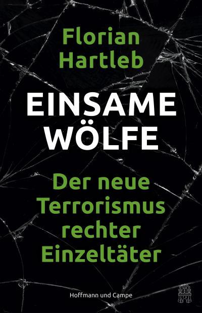 Einsame Wölfe: Der neue Terrorismus rechter Einzeltäter