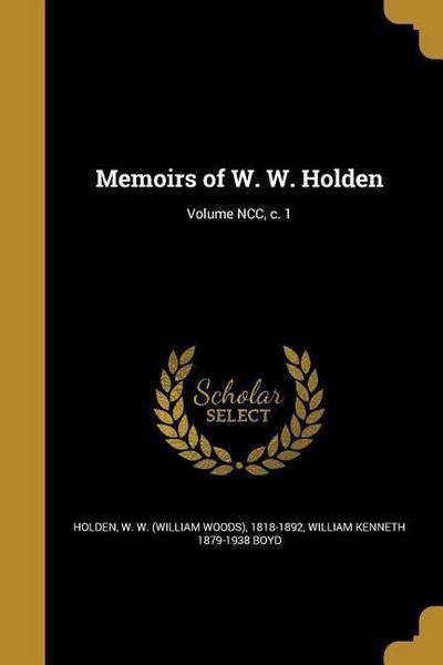 MEMOIRS OF W W HOLDEN VOLUME N