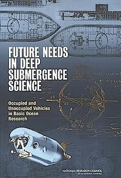 Future Needs in Deep Submergence Science: Occupied and Unoccupied Vehicles in Basic Ocean Research