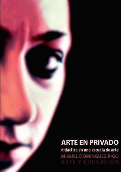 Arte En Privado. Didáctica En Una Escuela de Arte.