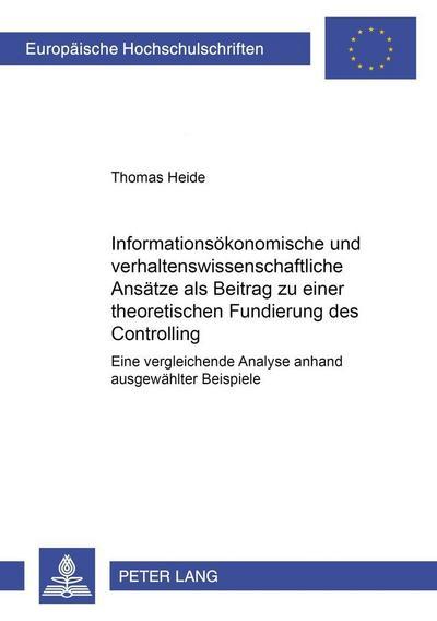 Informationsökonomische und verhaltenswissenschaftliche Ansätze als Beitrag zu einer theoretischen Fundierung des Controlling