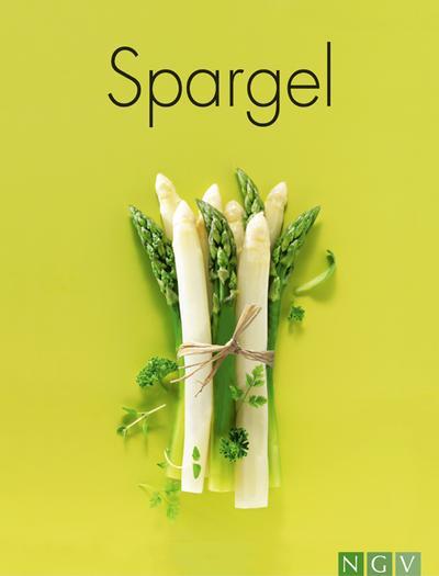 Spargel - Naumann & Göbel - Gebundene Ausgabe, Deutsch, Sylvia Winnewisser, ,