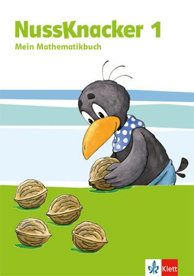 Der Nussknacker. Schülerbuch 1. Schuljahr. Ausgabe für Hamburg, Bremen, Hessen, Baden-Württemberg, Berlin, Brandenburg, Mecklenburg-Vorpommern, Sachsen-Anhalt, Thüringen
