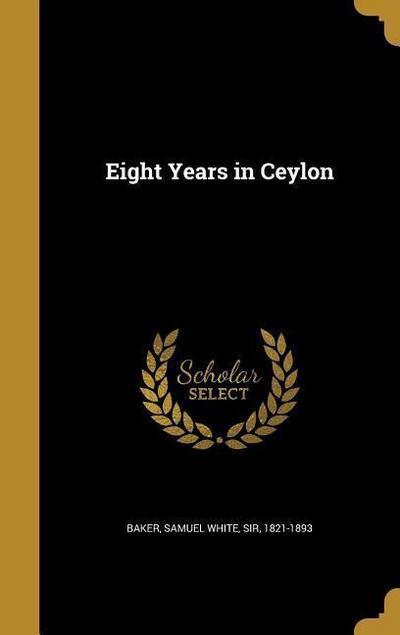 8 YEARS IN CEYLON