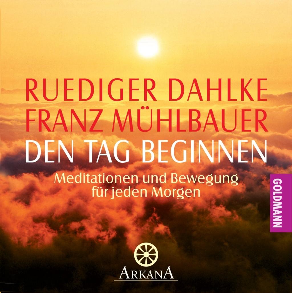 Den Tag beginnen, 1 Audio-CD Ruediger Dahlke